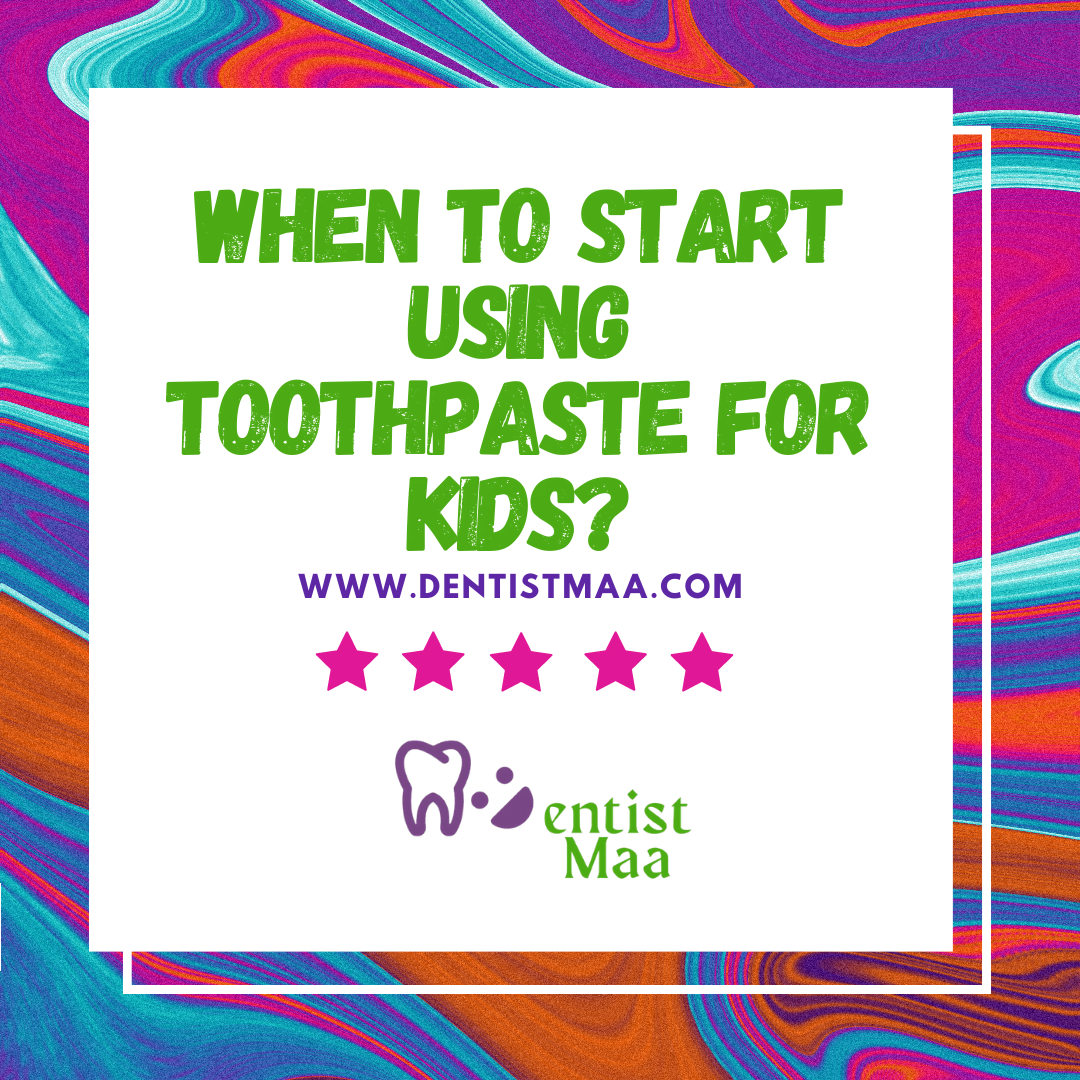When to start using toothpaste for kids?