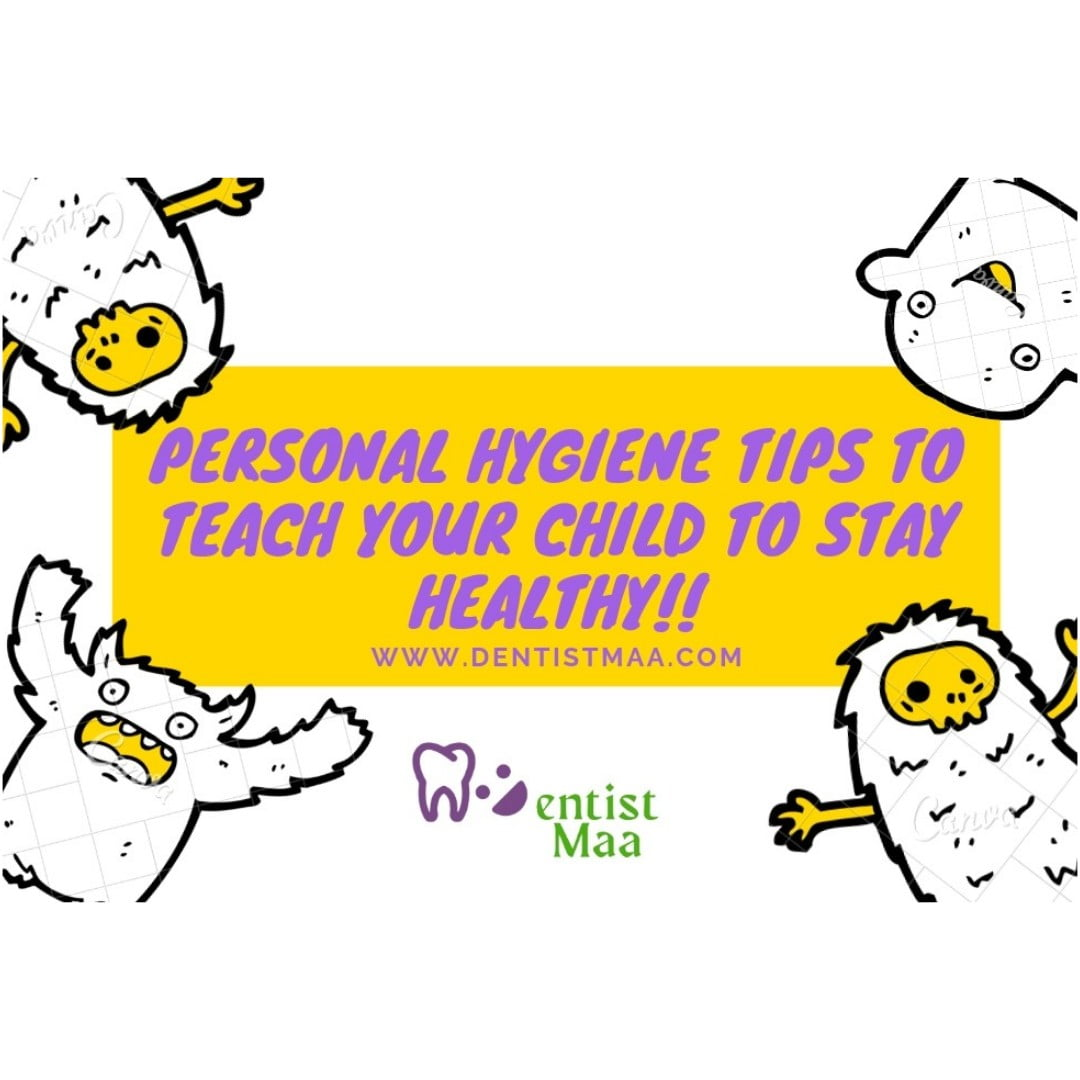 Personal Hygiene Tips to Teach Your Child to Stay Healthy!!