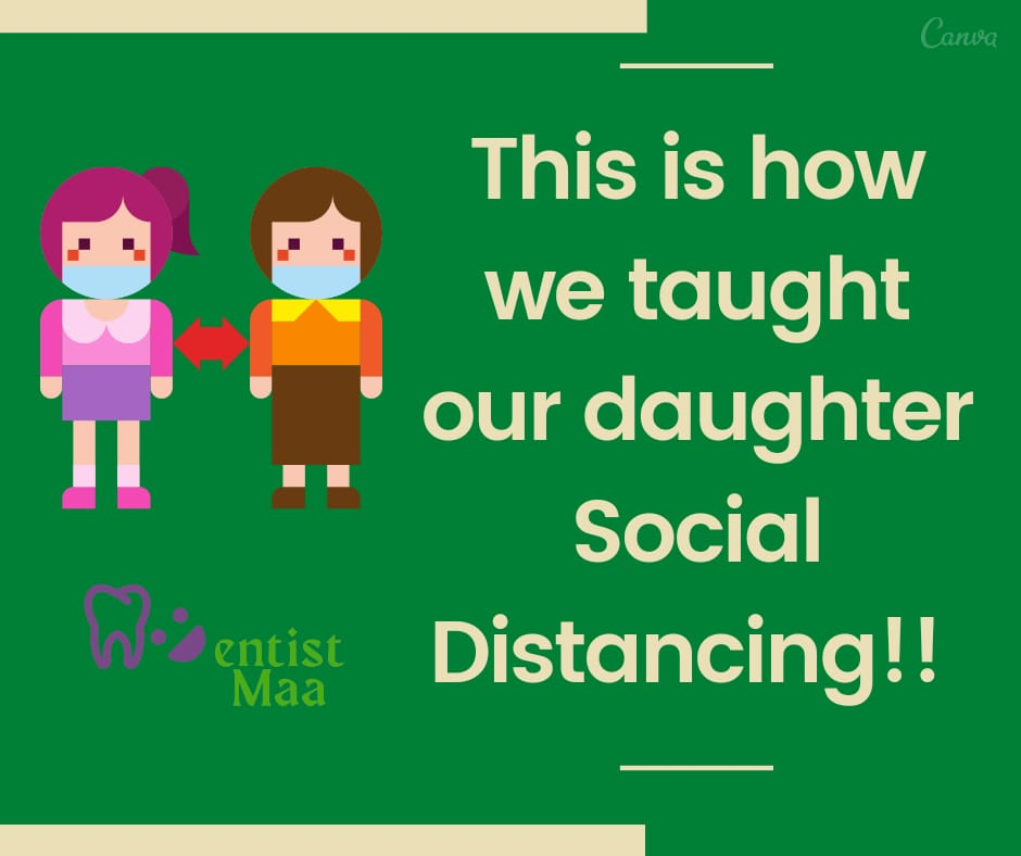 This is how we taught our daughter about Social Distancing!!